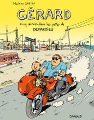 La BD de la semaine : « Gérard : cinq années dans les pattes de Depardieu », de Mathieu Sapin