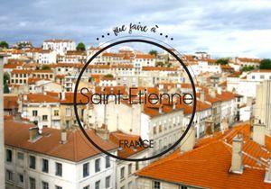 Que faire à Saint-Etienne ? Toutes nos adresses pour un séjour réussi