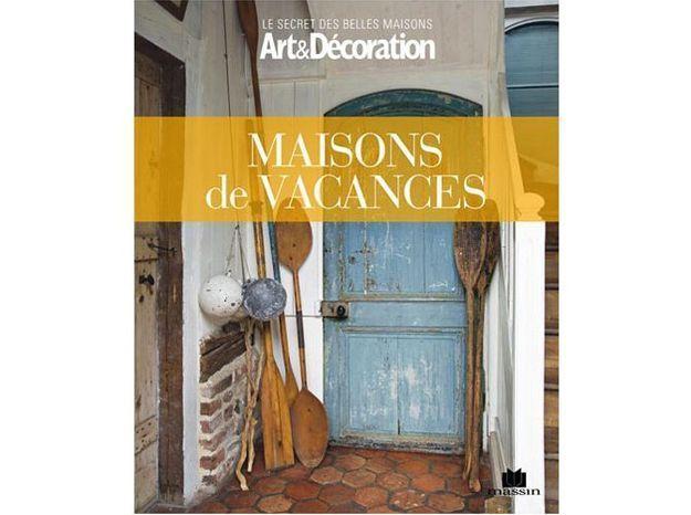 Livre art d coration 39 maisons de vacances 39 elle d coration for Maisons de famille art et decoration