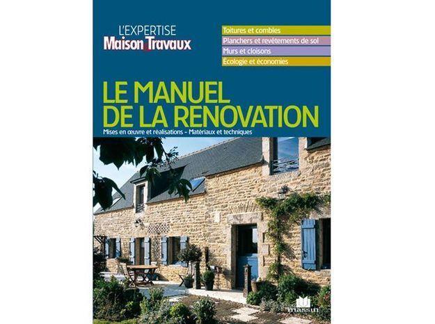 Les ditions massin pr sentent 39 le manuel de la r novation 39 un livre maison travaux elle - Livre renovation maison ...