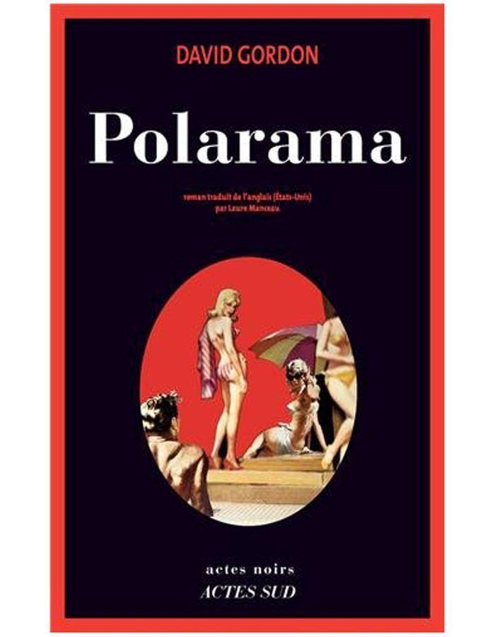 « Polarama », de David Gordon (Actes Sud)