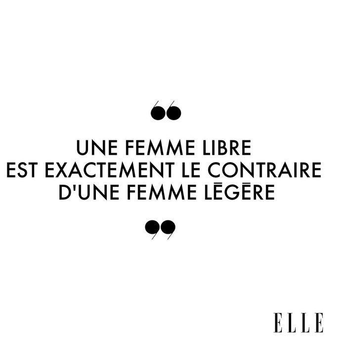 Une femme libre est exactement le contraire d'une femme légère.
