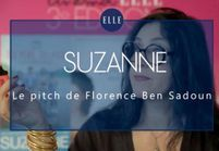 """Suzanne"" : le pitch de Florence Ben Sadoun"
