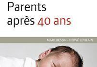 Bénéfique, la maternité après 40 ans ?