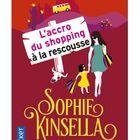 « L'accro du shopping à la rescousse » de Sophie Kinsella